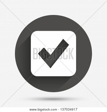 Check mark sign icon. Checkbox button. Circle flat button with shadow. Vector