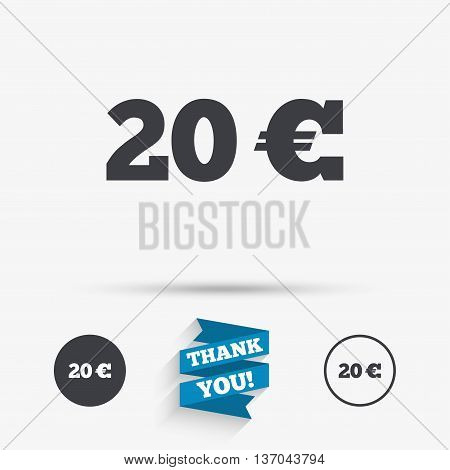 20 Euro sign icon. EUR currency symbol. Money label. Flat icons. Buttons with icons. Thank you ribbon. Vector