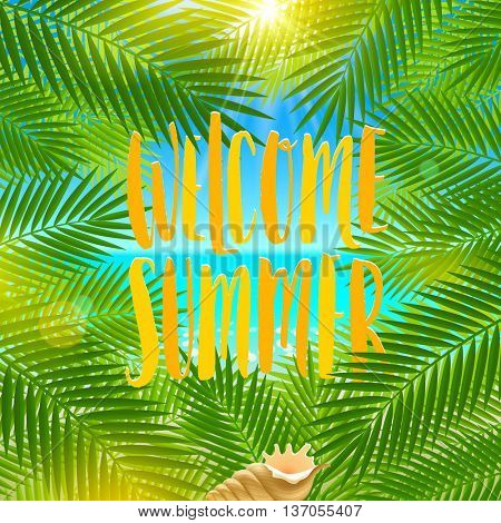 Welcome summer - Summer holidays and vacation vector greeting illustration. Background with palm tree branches and conch shell.