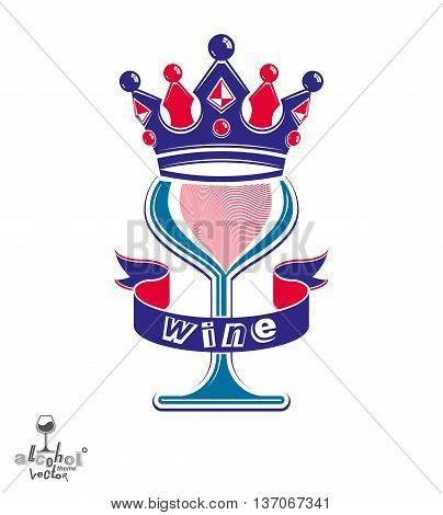 Majestic wineglass with monarch crown and curved ribbon art goblet best for use in graphic design. Full glass of wine vector illustration.