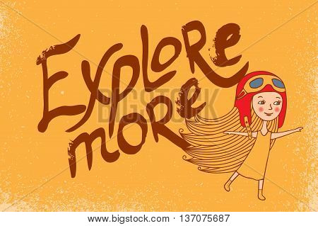 The girl and the inscription on yellow background. Explore more. Voyage, vector image. Pilot in helmet.