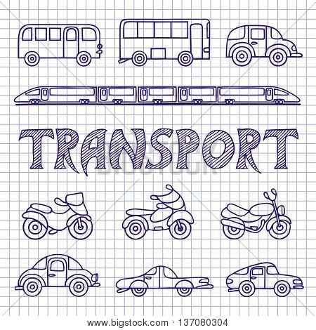 Set ground transport sketch. Cars, buses, motorcycles, train hand-drawn on notebook sheet. Vector illustration in Doodle style.