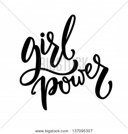 Girl power. Feminist quote, brush lettering phrase. Vector inscription for t-shirts, clothes, wall art. Feminism slogan.