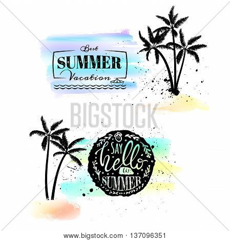 Set with watercolor emblems with ink splashes blobs and palms. Vector illustration with lettering on tropical summer theme