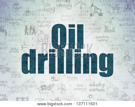 Manufacuring concept: Painted blue text Oil Drilling on Digital Data Paper background with   Hand Drawn Industry Icons