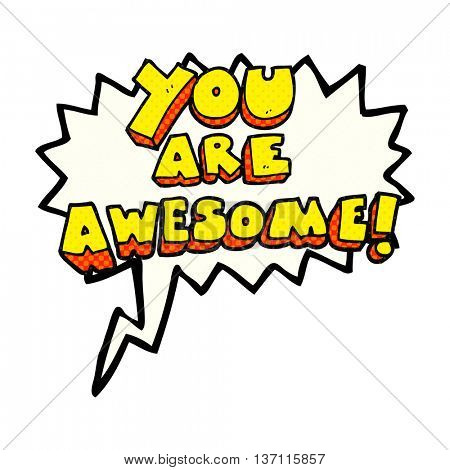 freehand drawn comic book speech bubble cartoon you are awesome text