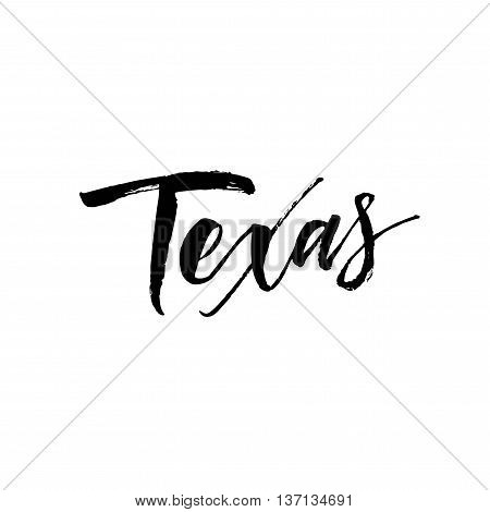 Texas phrase. Hand drawn Texas card. Ink illustration. Modern brush calligraphy. Isolated on white background.