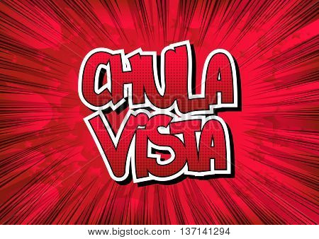 Chula Vista - Comic book style word on comic book abstract background.