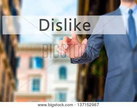 Dislike - Businessman Hand Pushing Button On Touch Screen