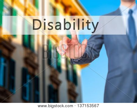 Disability - Businessman Hand Pushing Button On Touch Screen