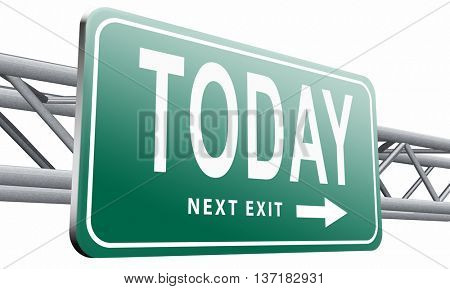 today concert special event or theatre data playing and now available data program schedule road sign, 3D illustration on white background