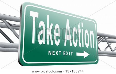 take action now because it is time to act and react take initiative, 3D illustration, isolated on white background