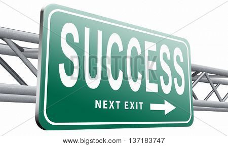 Success in life or business and live in happiness and joy. Succeed in plan and being successful, road sign billboard, 3D illustration, isolated on white background