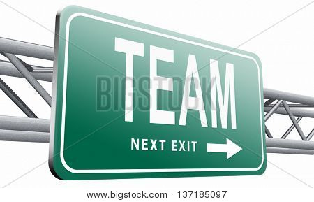 Team for sports at work or business our teamwork about us road sign, 3D illustration, isolated on white background