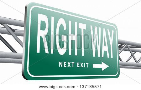 Right way decision or direction for answers on questions, road sign billboard, 3D illustration, isolated on white background