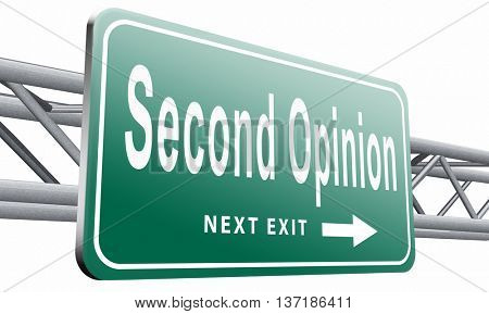 Second opinionor different view,  ask other doctor medical diagnosis, road sign billboard, 3D illustration, isolated, on white, background,cut out