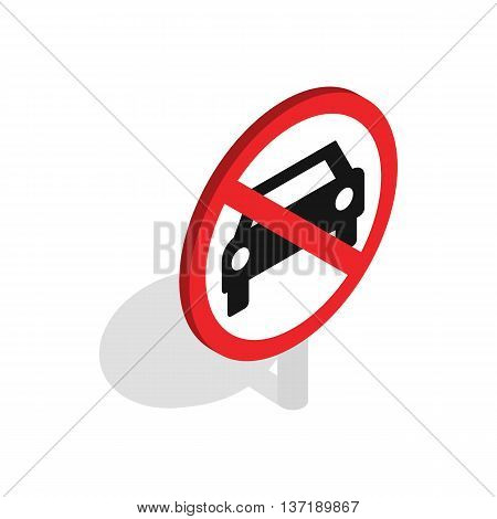 No car or no parking traffic sign icon in isometric 3d style isolated on white background