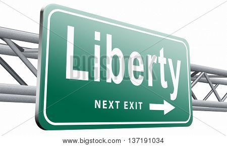 Liberty freedom, democracy and human rights free of speech, road sign billboard, 3D illustration isolated on white background.