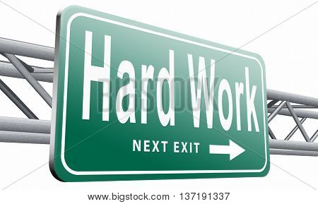 Hard work busy with important job working sign, 3D illustration isolated on white