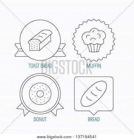 Muffin, donut and toast bread icons. Fresh bread linear signs. Award medal, star label and speech bubble designs. Vector