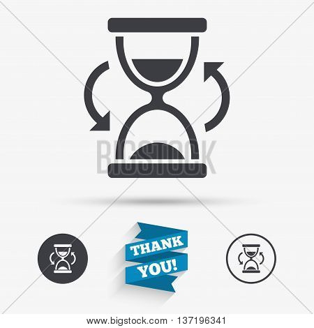 Hourglass sign icon. Sand timer symbol. Flat icons. Buttons with icons. Thank you ribbon. Vector