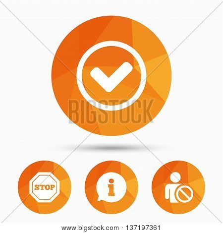 Information icons. Stop prohibition and user blacklist signs. Approved check mark symbol. Triangular low poly buttons with shadow. Vector