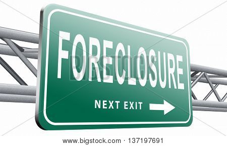 foreclosure auction notice mortgage house loan paying money costs back to bank to avoid foreclosures and repossession problems billboard sign, 3D illustration isolated on white.