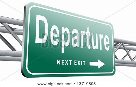 departure starting point of a journey depart departure icon departure button flight schedule road sign travel schedule billboard with text and word concept, 3D illustration isolated on white.