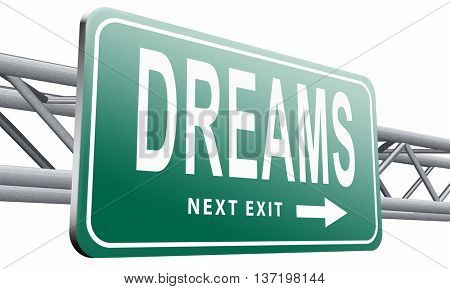 dreams realize and make your dream come true be successful and accomplish your goals road sign billboard, 3D illustration isolated on white.