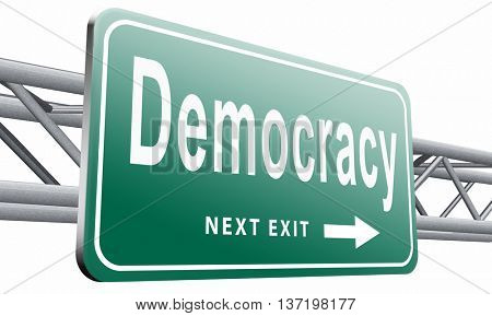 Democracy and political freedom power to the people after a new revolution for free elections, road sign billboard, 3D illustration isolated on white.