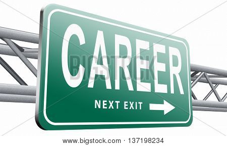 career move and ambition for personal development a nice job promotion or the search to build a new career road sign or job billboard 3D illustration, isolated on white
