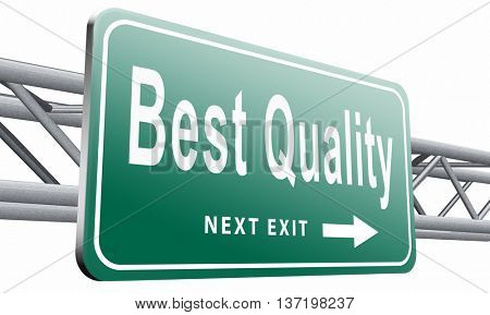 Best quality best of best label qualities certificate top product, road sign billboard. 3D illustration, isolated on white