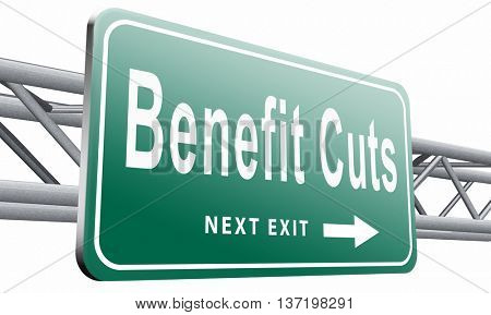 Benefit cuts tax cut on housing child and social works reduce spending, road sign billboard. 3D illustration, isolated on white