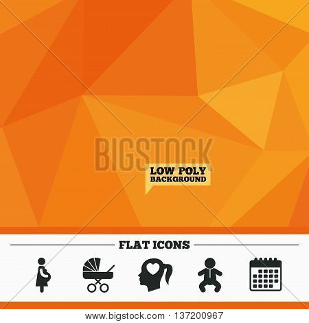 Triangular low poly orange background. Maternity icons. Baby infant, pregnancy and buggy signs. Baby carriage pram stroller symbols. Head with heart. Calendar flat icon. Vector