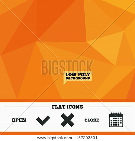 Triangular low poly orange background. Open and Close icons. Check or Tick. Delete remove signs. Yes correct and cancel symbol. Calendar flat icon. Vector