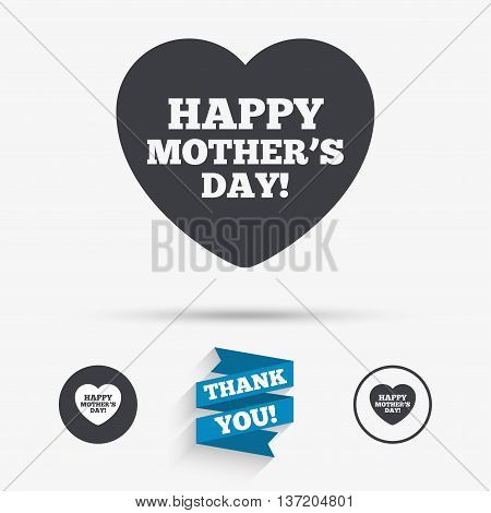 Happy Mothers's Day sign icon. Mom symbol. Flat icons. Buttons with icons. Thank you ribbon. Vector