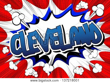 Cleveland - Comic book style word on comic book abstract background.