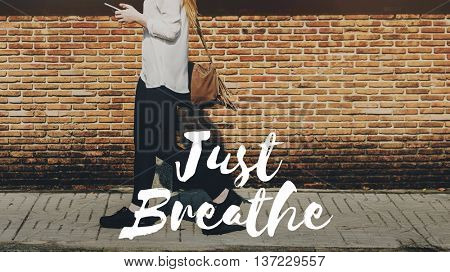Breathe Chill Relax Rest Wellbeing Concept
