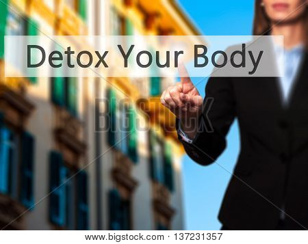 Detox Your Body - Business Woman Point Finger On Push Touch Screen And Pressing Digital Virtual Butt