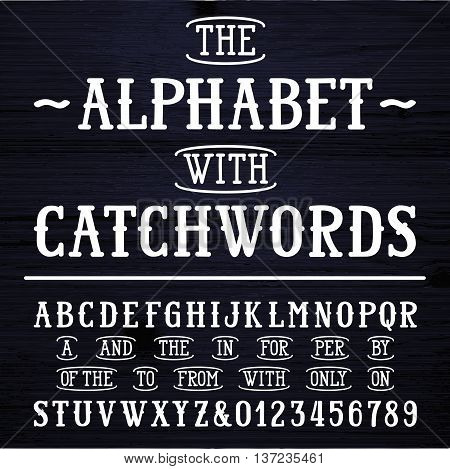 Hand drawn font and catchwords. Vector alphabet - type letters and numbers. Wooden textured background