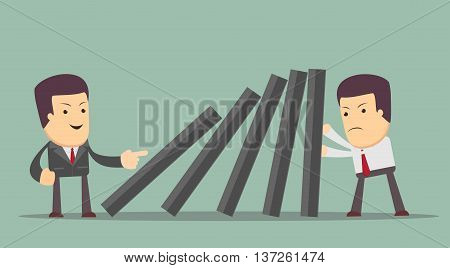 Business man supports domino from falling, while another man started a domino effect