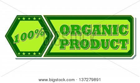 100 percentages organic product - retro style green hexagon and flyer label with text and stars, business eco bio concept, vector