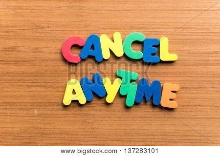 Cancel Anytime Colorful Word