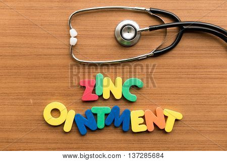 Zinc Ointment Colorful Word With Stethoscope