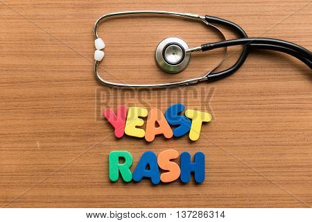 Yeast Rash Colorful Word With Stethoscope