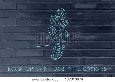 Net Handling A Group Of Falling Resumes, Keep Up With Job Applications