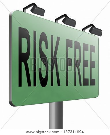 risk free 100% satisfaction high product quality guaranteed safe investment web shop warranty no risks and safety first billboard sign, 3D illustration, isolated on white