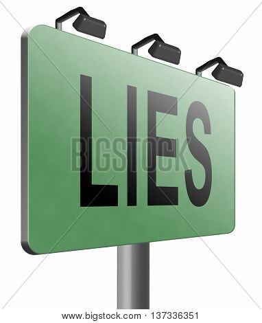 Lies breaking promise break promises cheating and deception lying, road sign billboard, 3D illustration, isolated, on white