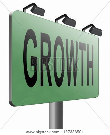 growth grow market stock or business development profit rise increase, road sign billboard, 3D illustration isolated on white.
