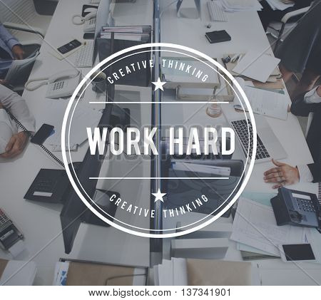 Work Hard Overload Working Commitment Concept